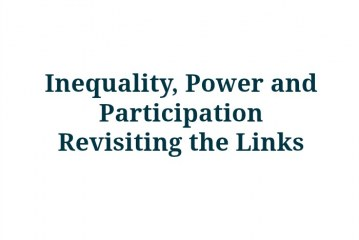 Inequality, Power and Participation – Revisiting the Links