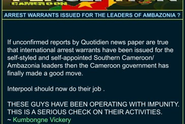 Arrest warrants issued for the arrest of self-styled SC/Ambazonia leaders?