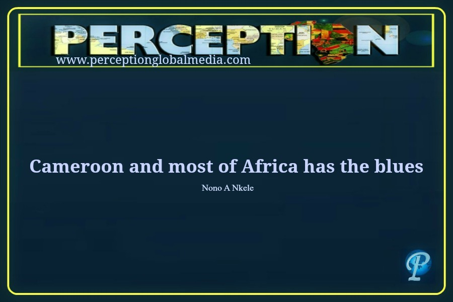 Cameroon and most of Africa has the Blues