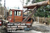 MEN!! YOU ARE EITHER A LOG OR A BULLDOZER TO YOUR WOMAN